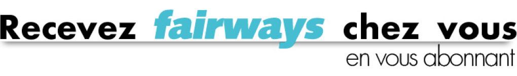 Recevez fairways chez vous